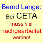 Bernd Lange im Interview: Bei CETA muss viel nachgearbeitet werden!