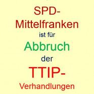 SPD Mittelfranken ist für Abbruch der TTIP-Verhandlungen