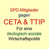 SPD-Mitglieder gegen CETA & TTIP für eine ökologisch-soziale Handels- und Wirtschaftspolitik