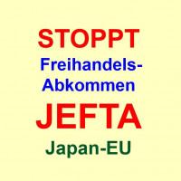 STOPPT das Freihandelsabkommen JEFTA: Japan-EU und unterzeichnet Appell