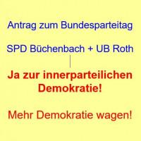 Ja zur innerparteilichen Demokratie! Mehr Demokratie wagen! Antrag SPD Büchenbach und UB Roth