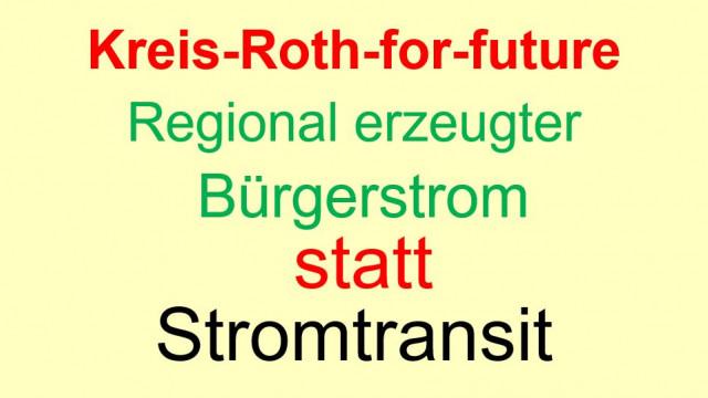 Kreis-Roth-for-future: Regional erzeugter Bürgerstrom statt Stromtransit